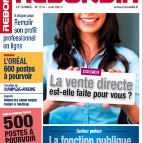Découvrez Rebondir, le magazine de l' emploi, avec un dossier spécial sur la Vente Directe