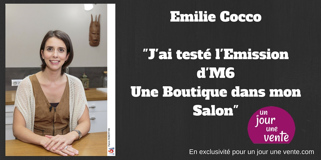 emilie cocco une boutique dans mon salon m6 un jour une vente le blog. Black Bedroom Furniture Sets. Home Design Ideas