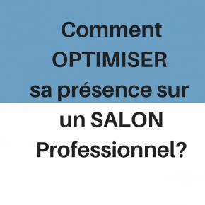 Comment Optimiser sa présence sur un Salon ?