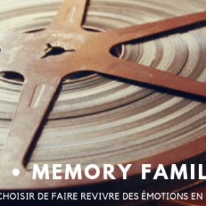 MEMORY FAMILY : Etre VDI pour faire revivre des émotions